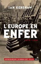 Couverture du livre « L'Europe en enfer, 1914-1949 » de Ian Kershaw aux éditions Seuil