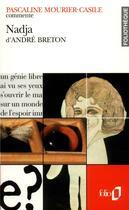 Couverture du livre « Nadja d'andre breton (essai et dossier) » de Mourier-Casile P. aux éditions Gallimard