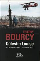 Couverture du livre « Célestin Louise ; flic et soldat dans la guerre de 14-18 » de Thierry Bourcy aux éditions Gallimard