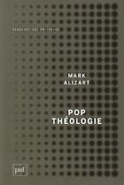 Couverture du livre « Pop théologie » de Mark Alizart aux éditions Puf