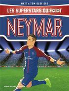 Couverture du livre « Neymar ; les superstars du foot » de Tom Oldfield aux éditions Albin Michel Jeunesse