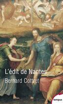 Couverture du livre « L'Edit de Nantes » de Bernard Cottret aux éditions Tempus/perrin