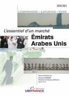 Couverture du livre « L'essentiel d'un marché ; Emirats Arabes Unis (3e édition) » de Collectif aux éditions Ubifrance