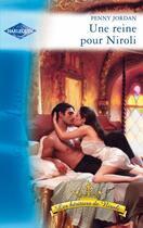 Couverture du livre « Une reine pour Niroli » de Penny Jordan aux éditions Harlequin
