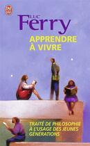 Couverture du livre « Apprendre à vivre » de Luc Ferry aux éditions J'ai Lu