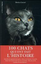 Couverture du livre « 100 chats qui ont fait l'histoire » de Dorica Lucaci aux éditions L'opportun