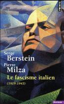 Couverture du livre « Le fascisme italien ; 1919-1945 » de Serge Berstein et Pierre Milza aux éditions Points