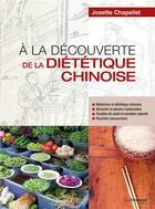 Couverture du livre « À la découverte de la diététique chinoise » de Josette Chapellet aux éditions Tredaniel