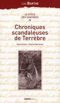 Couverture du livre « Le cycle des contrées t.4 ; chroniques scandaleuses de Terrèbre » de Barthe et Berneron aux éditions Ginkgo