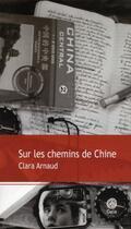 Couverture du livre « Sur les chemins de Chine » de Clara Arnaud aux éditions Gaia