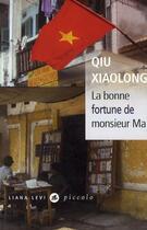 Couverture du livre « La bonne fortune de monsieur Ma » de Xiaolong Qiu aux éditions Liana Levi