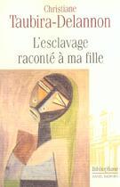 Couverture du livre « L'Esclavage Raconte A Ma Fille » de Christiane Taubira-Delannon aux éditions Bibliophane-daniel Radford