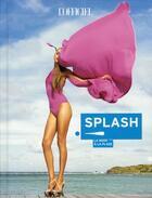 Couverture du livre « Splash ! la mode à la plage » de Patrick Cabasset aux éditions Le Marque Pages
