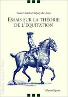 Couverture du livre « Essais sur la théorie de l'équitation » de Louis-Charles Dupaty De Clam aux éditions Mazeto Square