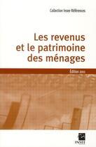 Couverture du livre « Les revenus et le patrimoine des ménages (édition 2011) » de Collectif aux éditions Insee