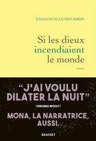 Couverture du livre « Si les dieux incendiaient le monde » de Emmanuelle Dourson aux éditions Grasset Et Fasquelle