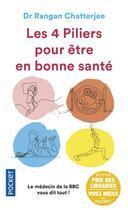 Couverture du livre « Les 4 piliers pour être en bonne santé » de Susan Bell et Rangan Chatterjee aux éditions Pocket