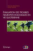 Couverture du livre « Évaluation des troubles neuropsychologiques en vie quotidienne » de Pradat-Diehl P. aux éditions Springer