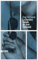Couverture du livre « La dernière balade de Jean Townsend » de Frederic Vermorel aux éditions Sonatine