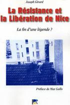 Couverture du livre « La résistance et la libération de nice : la fin d'une légende ? » de Girard / Gallo aux éditions Serre
