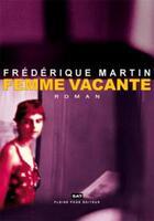 Couverture du livre « Femme vacante » de Frederique Martin aux éditions Pleine Page