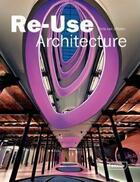 Couverture du livre « Re-use architecture » de Chris Van Uffelen aux éditions Braun