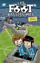 Couverture du livre « Les footballissimes T.9 ; gare aux météorites » de Roberto Santiago et Enrique Lorenzo aux éditions Hachette Romans