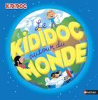 Couverture du livre « Le kididoc autour du monde » de Sylvie Baussier et Didier Balicevic aux éditions Nathan