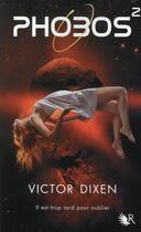 Couverture du livre « Phobos T.2 ; il est trop tard pour oublier » de Victor Dixen aux éditions R-jeunes Adultes