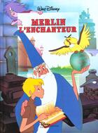 Couverture du livre « Merlin L'Enchanteur, Disney Cinema » de Disney-W aux éditions Disney Hachette