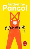 Couverture du livre « Muchachas t.1 » de Katherine Pancol aux éditions Lgf