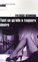 Couverture du livre « Tout ce qu'elle a toujours désiré » de Patrick Redmond aux éditions Plon