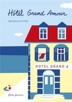 Couverture du livre « Hôtel grand amour » de Sjoerd Kuyper aux éditions Didier Jeunesse