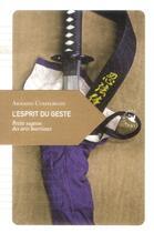 Couverture du livre « L'esprit du geste ; petite sagesse des arts martiaux » de Arnaud Cousergue aux éditions Transboreal