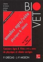 Couverture du livre « Annales Agro/Veto Physique & Chimie, Sup Spe Bcpst, Veto, Deug Sciences. Concours Agro & Veto (1995 » de Pierre Grecias aux éditions Tec Et Doc