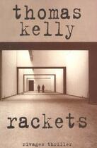 Couverture du livre « Rackets » de Thomas Kelly aux éditions Rivages