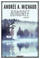 Couverture du livre « Bondrée » de Andree A. Michaud aux éditions Rivages