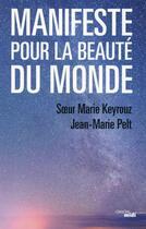 Couverture du livre « Manifeste pour la beauté du monde » de Jean-Marie Pelt et Marie Keyrouz aux éditions Cherche Midi