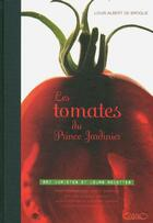 Couverture du livre « Les tomates du prince jardinier ; 650 variétés et leurs recettes » de Louis Albert De Broglie aux éditions Michel Lafon