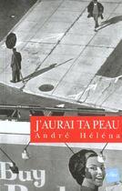 Couverture du livre « J'Aurai Ta Peau » de Andre Helena aux éditions Edite