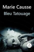 Couverture du livre « Bleu tatouage » de Marie Causse aux éditions A Vue D'oeil
