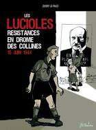 Couverture du livre « Les lucioles ; résistances en Drôme des collines 15 juin 1944 » de Derry et Pago aux éditions Yvelinedition