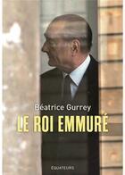 Couverture du livre « Le roi emmuré » de Beatrice Gurrey aux éditions Des Equateurs