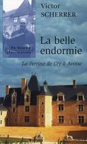 Couverture du livre « La belle endormie ; la Perrine de Cry à Avoise » de Victor Scherrer aux éditions Jubile