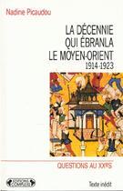 Couverture du livre « La decennie qui ebranla le moyen orient » de Picaudou/N. aux éditions Complexe