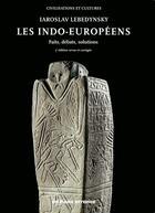 Couverture du livre « Les indo-européens ; faits, débats, solutions (3e édition) » de Iaroslav Lebedynsky aux éditions Errance