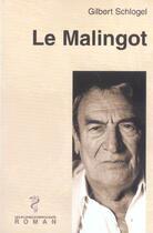Couverture du livre « Le Malingot » de Gilbert Schlogel aux éditions Glyphe