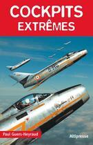 Couverture du livre « Cockpits extrêmes » de Paul Guers-Neyraud aux éditions Altipresse