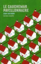 Couverture du livre « Le cauchemar pavillonnaire » de Jean-Luc Debry aux éditions L'echappee