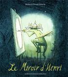 Couverture du livre « Le miroir d'Henri » de Roberto Prual-Reavis aux éditions Gallimard-jeunesse